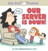 Our Server Is Down! - Rick Kirkman, Jerry Scott