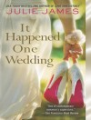 It Happened One Wedding - Julie James, Karen White
