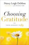 Choosing Gratitude: Your Journey to Joy - Nancy Leigh DeMoss