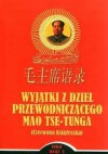 Wyjątki z dzieł Przewodniczącego Mao Tse-Tunga (Czerwona książeczka) - Mao Zedong