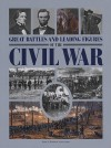 Great Battles and Leading Figures of the Civil War - John Bowman