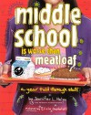 Middle School Is Worse Than Meatloaf: A Year Told Through Stuff - Jennifer L. Holm, Elicia Castaldi