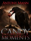 Candy Moments - Antony Mann