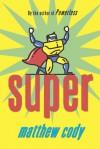 Super - Matthew Cody
