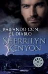 Bailando con el diablo (Cazadores Oscuros, #4) - Sherrilyn Kenyon