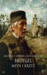 Bruegel: Młyn i krzyż - Lech Majewski, Michael Francis Gibson