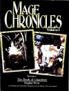 Mage Chronicles Volume 1 - Steven C. Brown, Robert Hatch, Phil Brucato