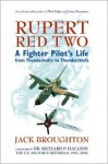 Rupert Red Two: A Fighter Pilot's Life From Thunderbolts to Thunderchiefs - Jack Broughton, Richard P. Hallion