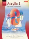 Oil & Acrylic: Acrylic 1: Learn the basics of acrylic painting - Kenneth C. Goldman