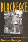 Blackface: Reflections On African Americans And The Movies - Nelson George