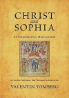 Christ and Sophia: Anthroposophic Meditations on the Old Testament, New Testament & Apocalypse - Valentin Tomberg, R. H. Bruce, Christopher Bamford