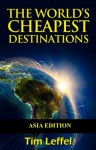 The World's Cheapest Destinations - Asia Edition - Tim Leffel