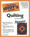 The Complete Idiot's Guide to Quilting Illustrated - Laura Ehrlich