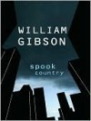 Spook Country (Blue Ant #2) - William Gibson