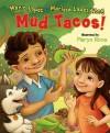 Mud Tacos! - Mario Lopez, Marissa Lopez wong, Maryn Roos