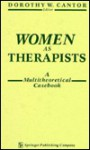 Women As Therapists: A Multitheoretical Casebook - Dorothy W. Cantor
