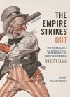 The Empire Strikes Out: How Baseball Sold U.S. Foreign Policy and Promoted the American Way Abroad (Audio) - Robert Elias, William Hughes