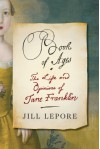 Book of Ages: The Life and Opinions of Jane Franklin - Jill Lepore