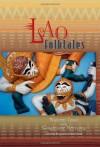 Lao Folktales - Wajuppa Tossa, Kongdeuane Nettavong, Margaret Read MacDonald