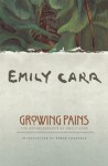 Growing Pains: The Autobiography of Emily Carr - Emily Carr, Robin Laurence, Ira Dilworth