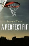 A Perfect Fit - Luther Wright, Karen Hunter