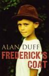 Frederick's coat - Alan Duff