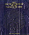 The Ancient Secret of the Flower of Life: Volume 1 - Drunvalo Melchizedek, Margaret Pinyan