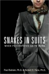 Snakes in Suits: When Psychopaths Go to Work - Paul Babiak, Robert D. Hare