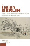 The Crooked Timber of Humanity: Chapters in the History of Ideas - Isaiah Berlin, Henry Hardy