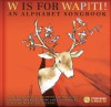 W Is for Wapiti!: An Alphabet Songbook - Christiane Duchesne, Geneviève Côté