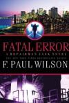 Fatal Error (Repairman Jack, #14) - F. Paul Wilson