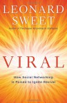 Viral: How Social Networking Is Poised to Ignite Revival - Leonard Sweet