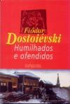 Humilhados e Ofendidos - Fyodor Dostoyevsky