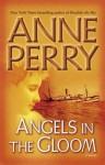 Angels in the Gloom: A Novel (World War One Novels) - Anne Perry