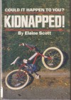 Kidnapped!: Could It Happen to You? - Elaine Scott