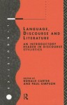 Language, Discourse and Literature: An Introductory Reader in Discourse Stylistics - Paul Simpson, Ronald Carter