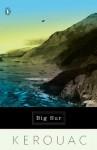 Big Sur: (Penguin Ink) - Jack Kerouac, Aram Saroyan