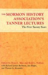 The Mormon History Association's Tanner Lectures: The First Twenty Years - Dean L. May, Reid L. Neilson