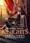 The Blood of Kings - Robert E. Keller