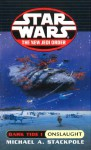 Dark Tide I: Onslaught (Star Wars: The New Jedi Order, #2; Dark Tide, #1) - Michael A. Stackpole
