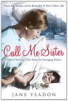 Call Me Sister - Jane Yeadon