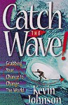 Catch the Wave - Kevin Johnson