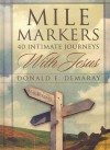 Mile Markers: 40 Intimate Journeys with Jesus - Donald E. Demaray