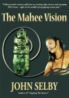 The Mahee Vision - John Selby