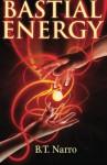 Bastial Energy - B.T. Narro