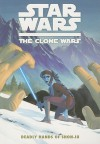 Star Wars: The Clone Wars - Deadly Hands of Shon-ju - Jeremy Barlow, Matt Fillbach, Shawn Fillbach, Ronda Pattison
