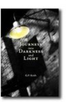 Journeys into Darkness and LIght - G.P. Keith