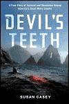 The Devil's Teeth - Susan Casey