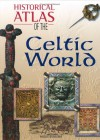 Historical Atlas of the Celtic World - Angus Konstam