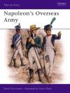 Napoleon's Overseas Army - René Chartrand